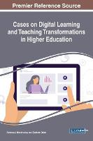 Cases on Digital Learning and Teaching Transformations in Higher Education (Hardback)
