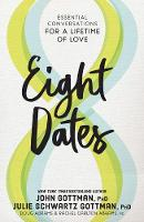 Eight Dates: Essential Conversations for a Lifetime of Love (Hardback)