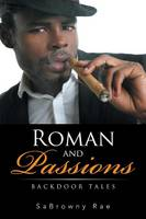 Roman and Passions: Backdoor Tales (Paperback)