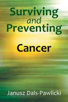 Surviving and Preventing Cancer (Paperback)
