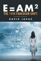 E = Am2 - The 14th Paradigm Shift (Paperback)