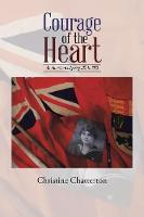 Courage of the Heart: An American Odyssey 1915 to 1923 (Paperback)