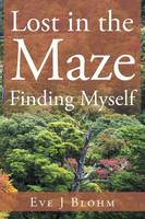 Lost in the Maze Finding Myself (Paperback)