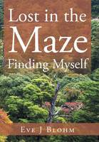 Lost in the Maze Finding Myself (Hardback)