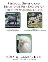 Medical, Genetic and Behavioral Risk Factors of the Non-Sporting Breeds