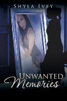 Unwanted Memories (Paperback)