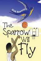 The Sparrow Will Fly