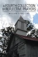 A Fourth Collection of Reflective Prayers (Paperback)