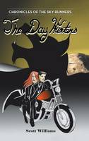 The Day Hunters: Chronicles of the Sky Runners (Hardback)