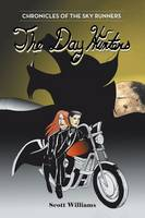 The Day Hunters: Chronicles of the Sky Runners (Paperback)