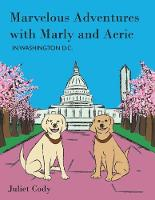Marvelous Adventures with Marly and Aerie in Washington D.C. (Paperback)