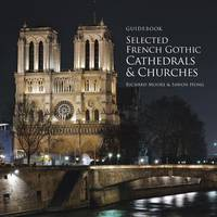 Guidebook Selected French Gothic Cathedrals and Churches (Paperback)