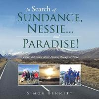 In Search of Sundance, Nessie ... and Paradise!: A Family Adventure Motor-Homing Through Scotland (Paperback)