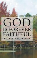 God Is Forever Faithful (Hardback)