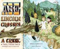Abe Lincoln Crosses a Creek: A Tall, Thin Tale (Introducing His Forgotten Frontier Friend) (Paperback)
