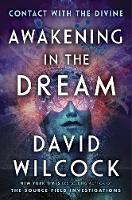 Awakening In The Dream: Contact with the Divine (Hardback)
