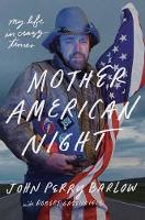 Mother American Night: My Life in Crazy Times (Hardback)