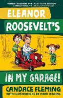 Eleanor Roosevelt's in My Garage! - History Pals (Hardback)