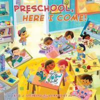 Preschool, Here I Come! - Here I Come! (Board book)