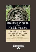 Deathbed Wisdom of the Hasidic Masters