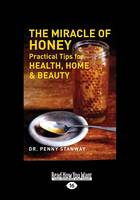 The Miracle of Honey: Practical Tips for Health, Home & Beauty (Paperback)