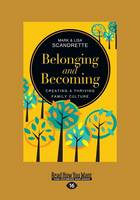 Belonging and Becoming: Creating a Thriving Family Culture (Paperback)