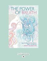 The Power of Breath: Yoga Breathing for Inner Balance, Health and Harmony (Paperback)