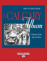 A Calgary Album: Glimpses of the Way We Were (Paperback)