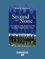 Second to None: The Fighting 58th Battalion of the Canadian Expeditionary Force (Paperback)