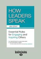 How Leaders Speak: Essential Rules for Engaging and Inspiring Others (Paperback)
