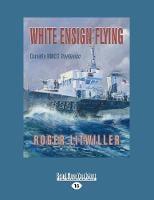 White Ensign Flying: Corvette HMCS Trentonian (Paperback)