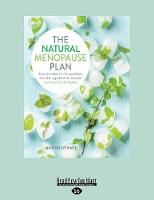 The Natural Menopause Plan: How to overcome the symptoms with diet, supplements, exercise and more than 90 recipes (Paperback)