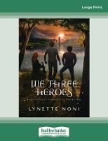 We Three Heroes: The Medoran Chronicles Continue (Paperback)