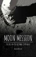 Moon Mission: The Epic 400-Year Journey to Apollo 11 (Hardback)