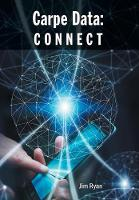 Carpe Data: Connect (Hardback)