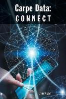 Carpe Data: Connect (Paperback)