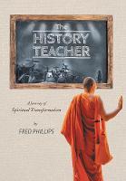 The History Teacher: A Journey of Spiritual Transformation (Hardback)