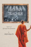 The History Teacher: A Journey of Spiritual Transformation (Paperback)