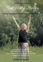 Fully Engaged on a Courageous Path: Living Life in the Moment with Reiki, Channeled Guidance Spirit Animals, Shamanic Journeys, and Tarot as Spiritual Growth Tools - That's My Story (Hardback)