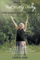 Fully Engaged on a Courageous Path: Living Life in the Moment with Reiki, Channeled Guidance Spirit Animals, Shamanic Journeys, and Tarot as Spiritual Growth Tools - That's My Story (Paperback)