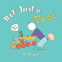 Not Just a Toot (Paperback)