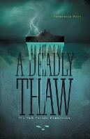 A Deadly Thaw: The York Factory Connection (Paperback)