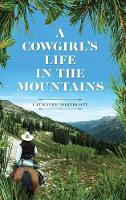A Cowgirl's Life In The Mountains (Hardback)
