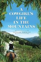 A Cowgirl's Life In The Mountains (Paperback)
