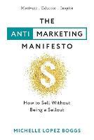 The Anti-Marketing Manifesto