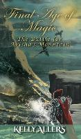 The Battle for Arisha's Mountain: Book 1 of The Damned Goddess Trilogy - Final Age of Magic (Hardback)