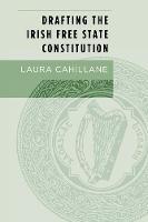 Drafting the Irish Free State Constitution (Hardback)