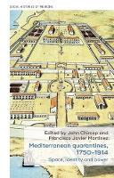 Mediterranean Quarantines, 1750-1914: Space, Identity and Power - Social Histories of Medicine (Hardback)
