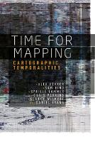Time for Mapping: Cartographic Temporalities (Hardback)