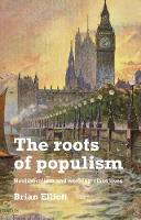 The Roots of Populism: Neoliberalism and Working-Class Lives (Hardback)